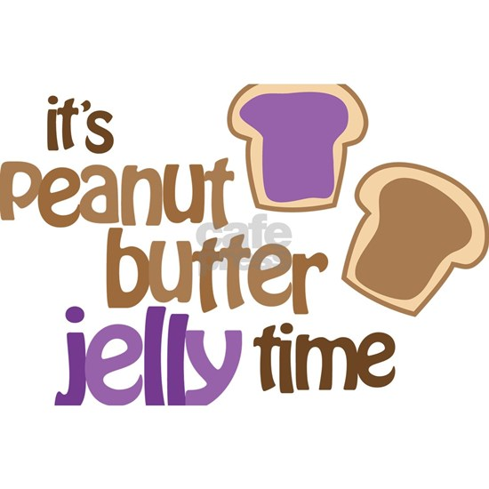 Its Peanut Butter Jelly Time