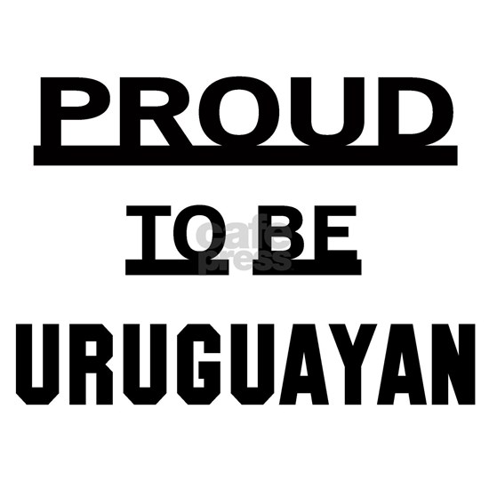 Proud To Be Uruguayan
