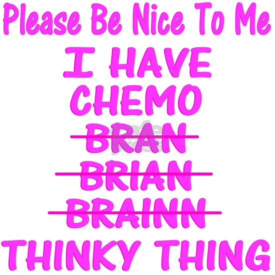 Funny Cancer Chemo Brain Pink