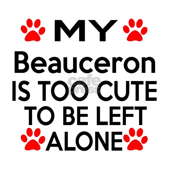 Beauceron Dog Is Too Cute Designs