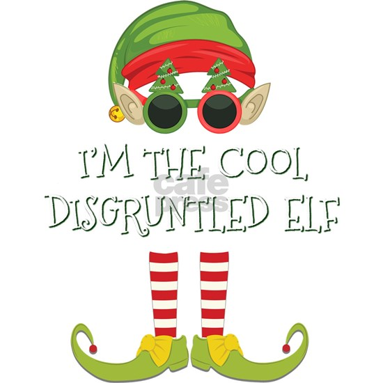 I'm The Cool disgruntled Elf