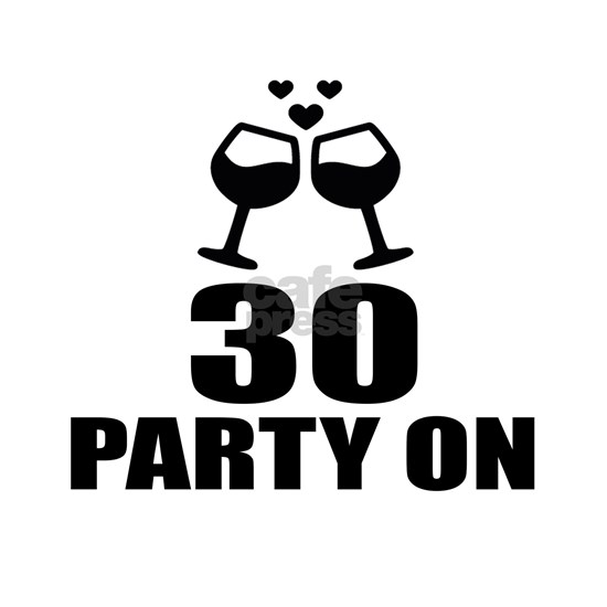 30 Party On Birthday