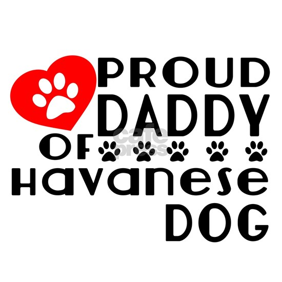 Proud Daddy Of Havanese Dog
