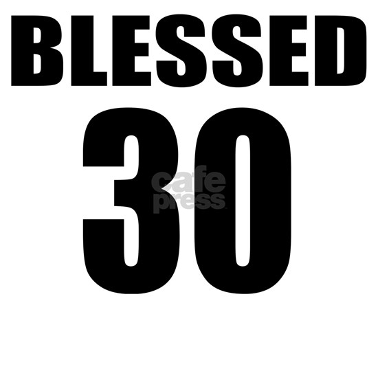 Blessed 30