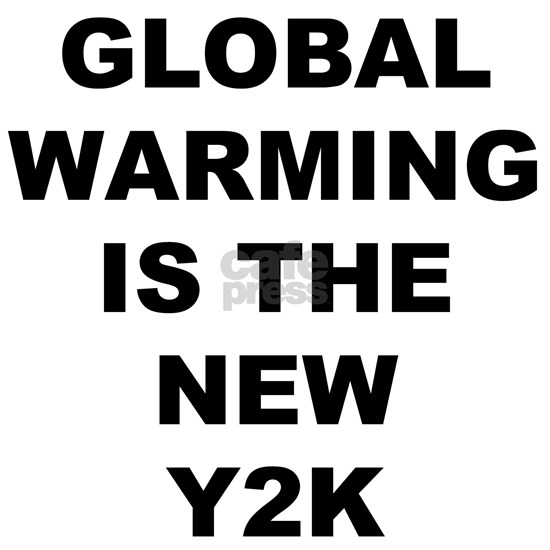 GLOBAL WARMING IS THE NEW Y2K