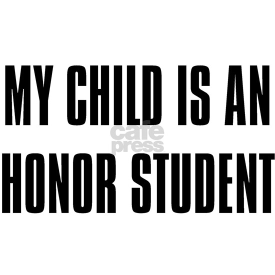My Child is an Honor Student
