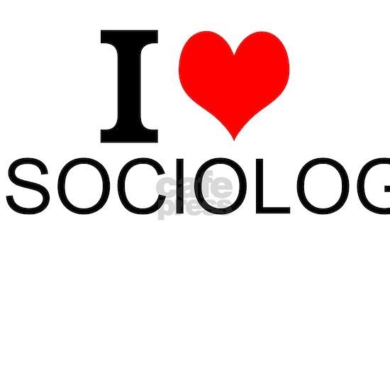 I Love Sociology