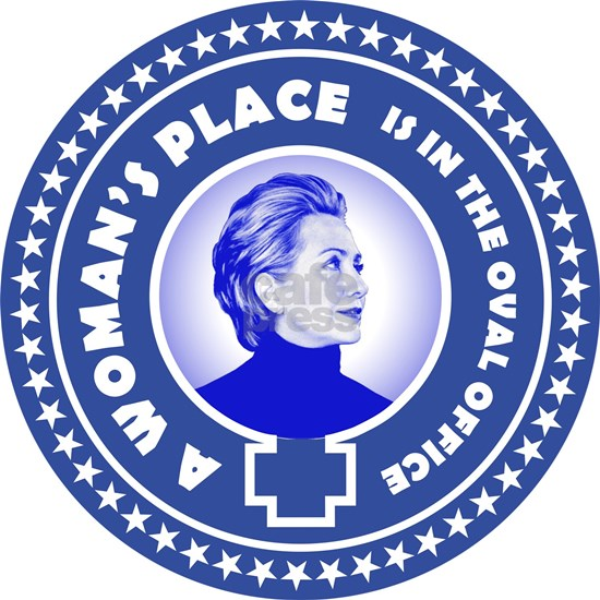 A Woman's Place 2016 Is Im The Oval Office