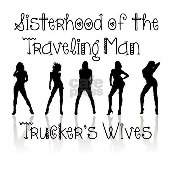 Sisterhood Trucker's Wives