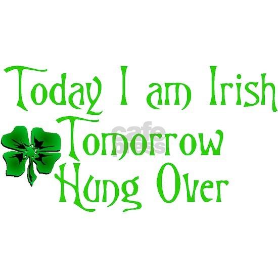 today I am irish tomorrow