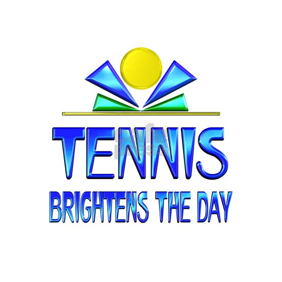 Tennis Brightens the Day