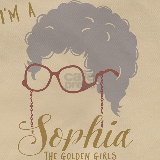 I'm A Sophia Golden Girls