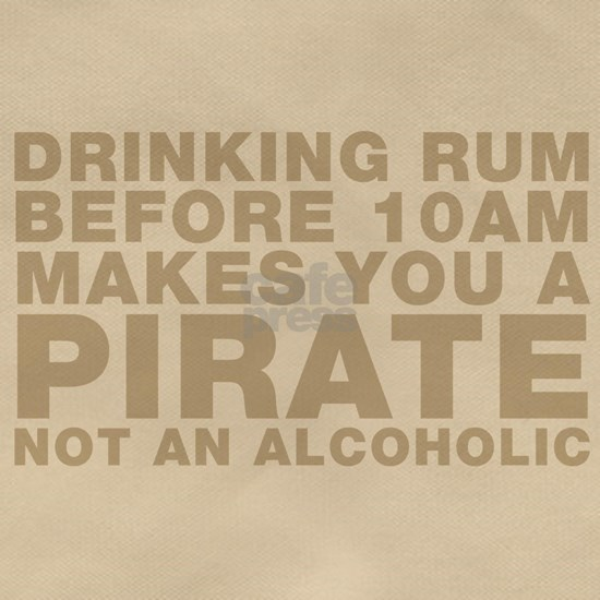 Drinking Rum Before 10am Makes You A Pirate