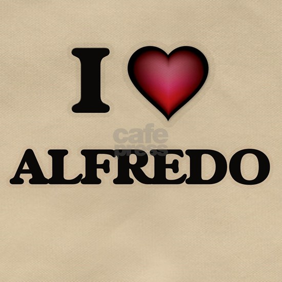 I love Alfredo
