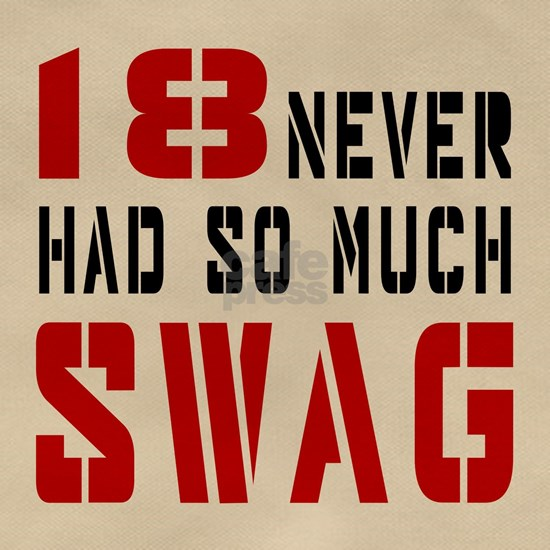 18 Never Had So Much Swag