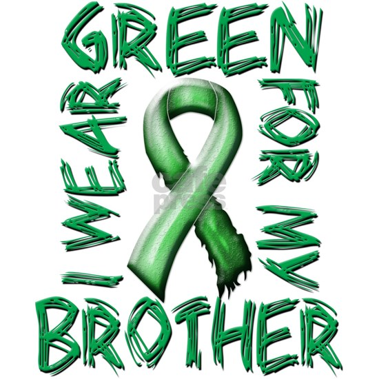 I Wear Green for my Brother