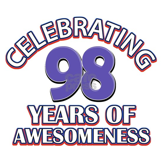 98 Years Of Awesomeness