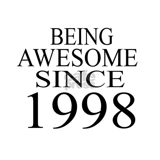 Being Awesome Since 1998