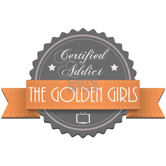 Certified Addict: The Golden Girls