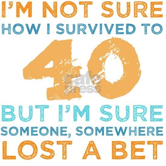 40th Birthday Survival