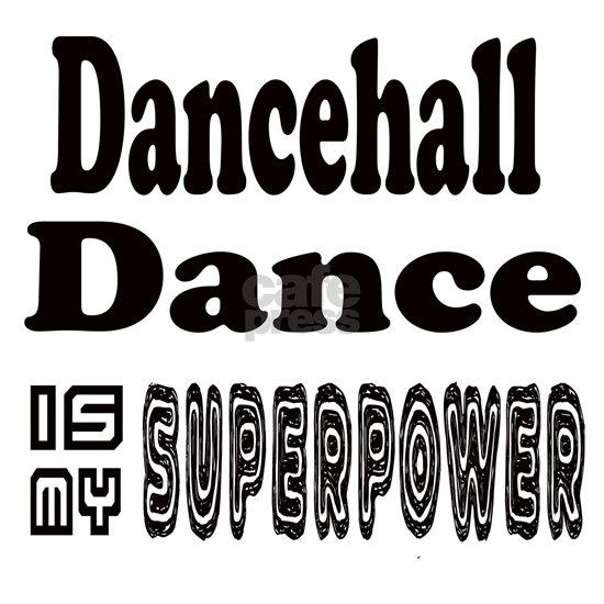 Dancehall is my Superpower