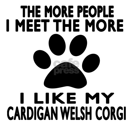 I Like My Cardigan Welsh Corgi