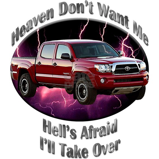 Toyota Tacoma Heaven Don't Want Me