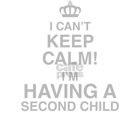 I Cant Keep Calm! Im Having A Second Child