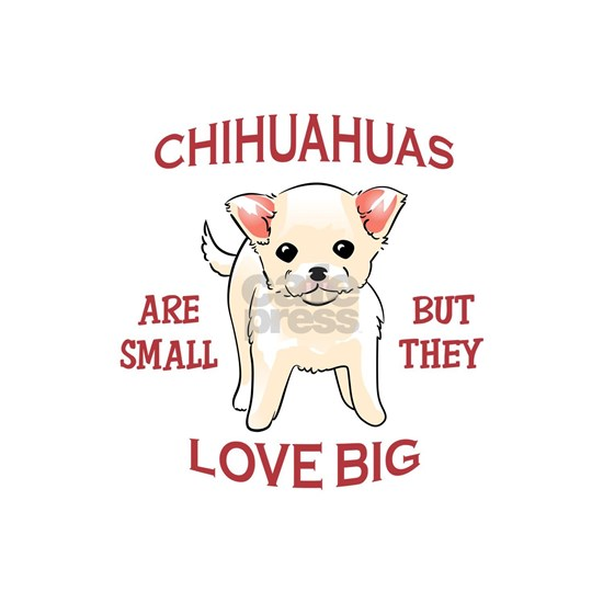CHIHUAHUAS LOVE BIG