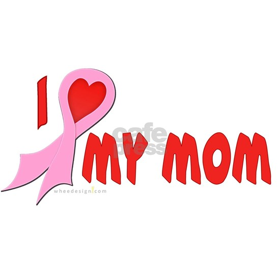 I Heart/Support My Mom - Pink Ribbon