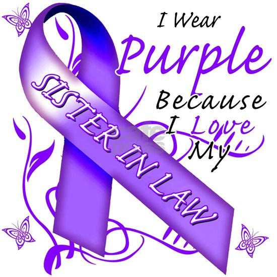I Wear Purple Because I Love My Sister in Law