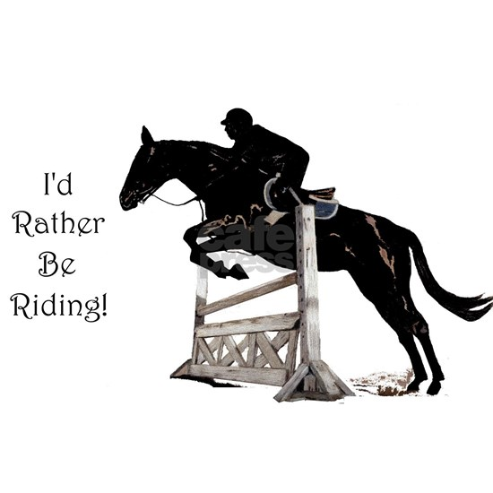 Cute Id Rather Be Riding Horse
