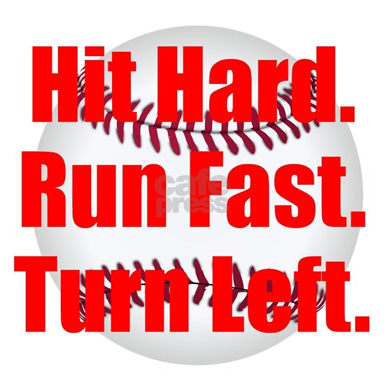 Hit Hard Run Fast Turn Left