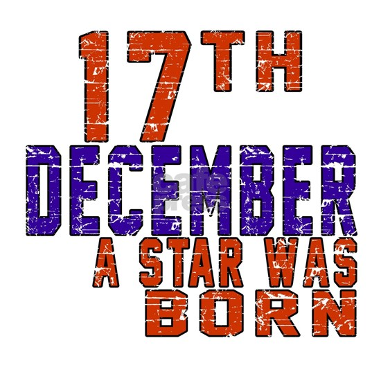 17 December A Star Was Born