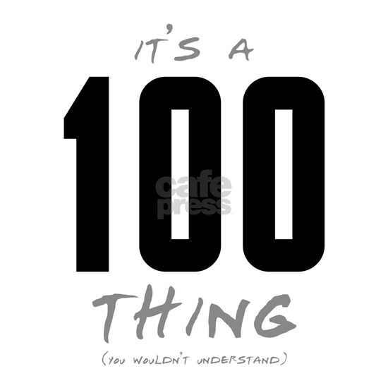 It's a 100 Thing