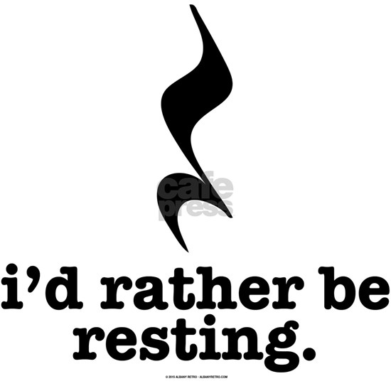 I'd Rather Be Resting