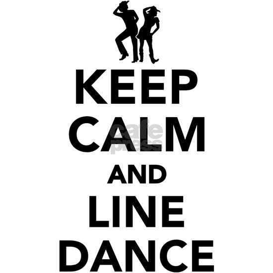 Keep calm and line dance