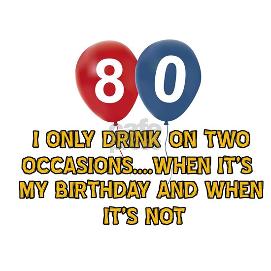 Funny 80 year old drinking designs
