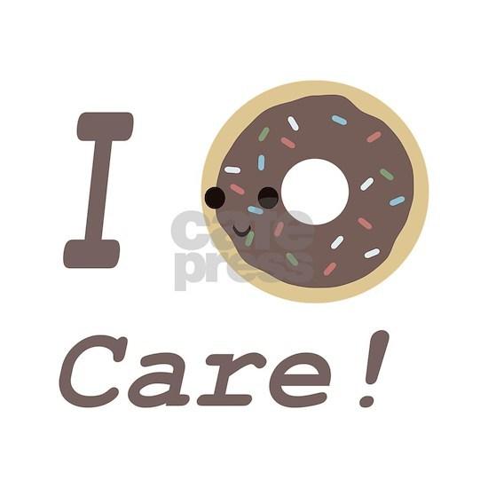 I donut care! chocolate