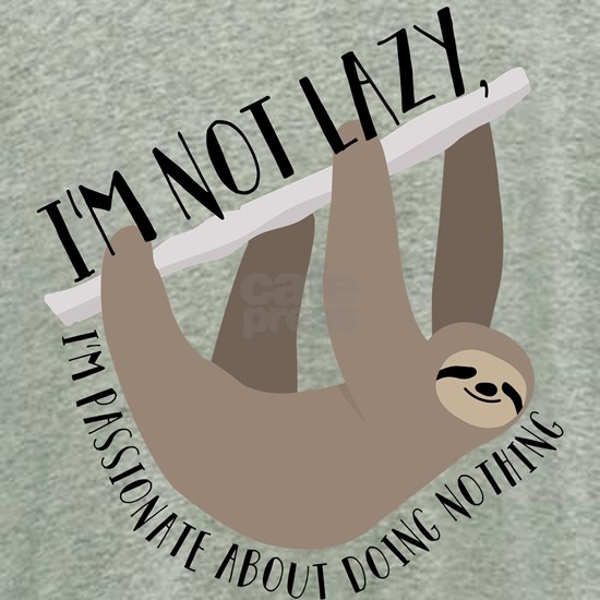 I'm Not Lazy Sloth