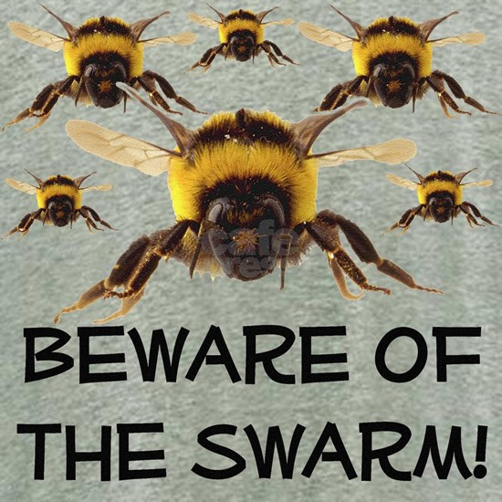 Beware of the Swarm