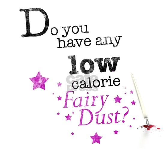 Low calorie fairy dust