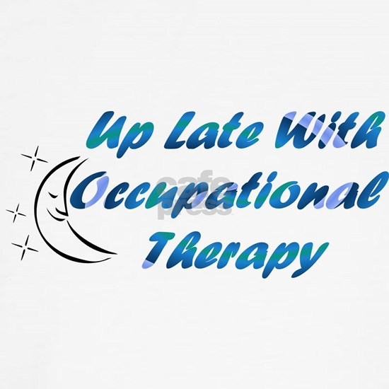 Up late occupational therapist