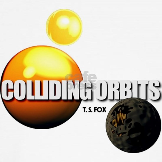Colliding Orbits - by T. S. Fox