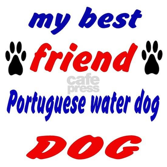 My Best Friend Portuguese Water Dog Dog