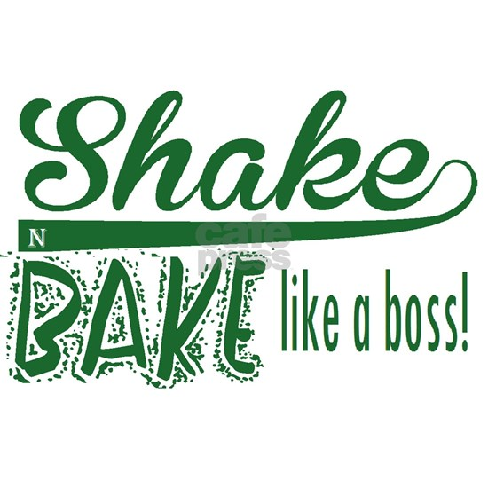 ShakenBake:like a boss