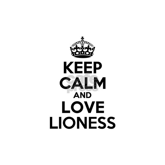 Keep Calm and Love LIONESS