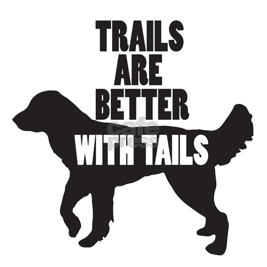 Trails are better with tails