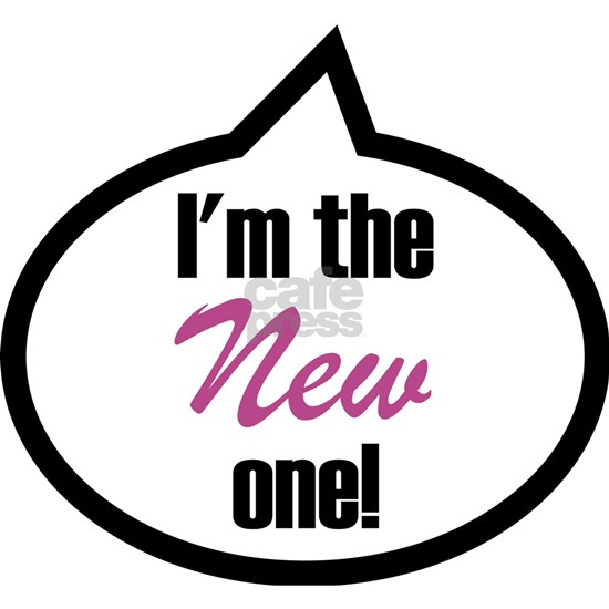 Im the new one!