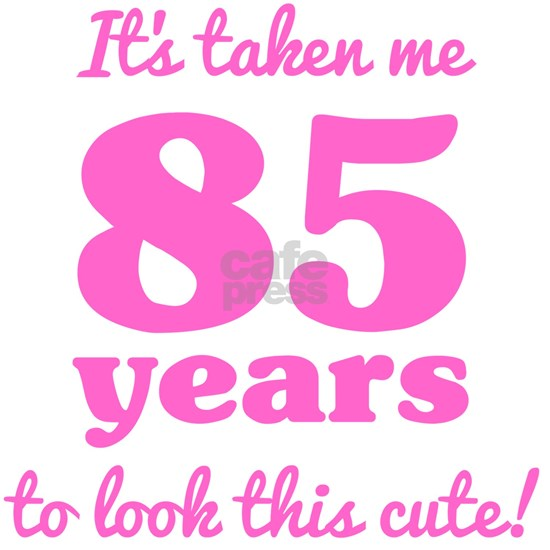 Cute 85th Birthday For Women